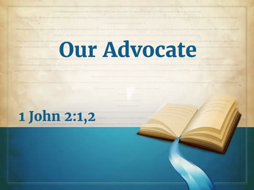 """""""Our Advocate"""""""
