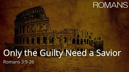 Only the Guilty Need a Savior
