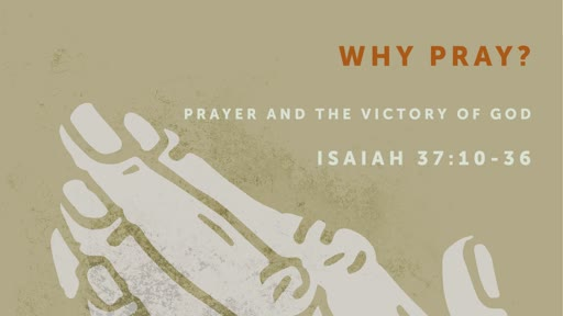 May 19, 2019 - Why Pray?