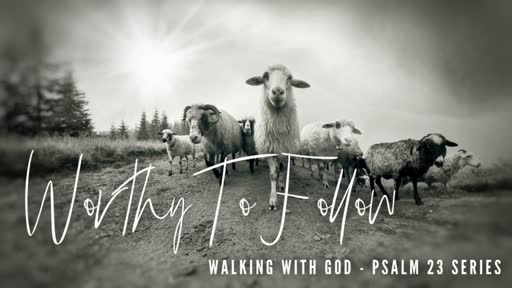 Psalm 23 - Walking with God