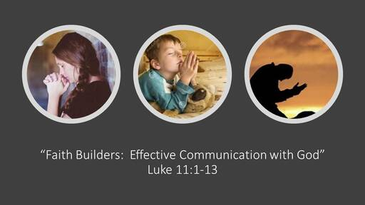 """Faith Builders: Effective Communication with God"""