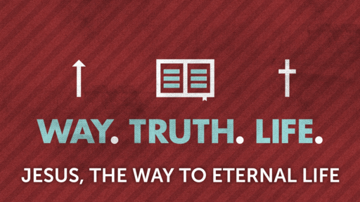 May 19, 2019 Sun pm Jesus the Way to Eternal Life