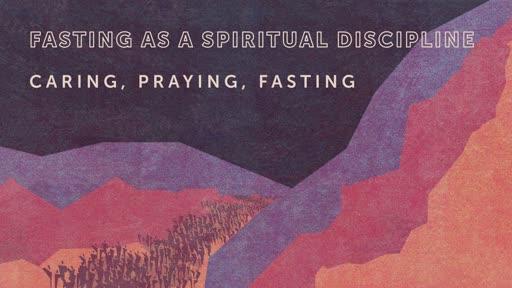 Fasting as a Spiritual Discipline