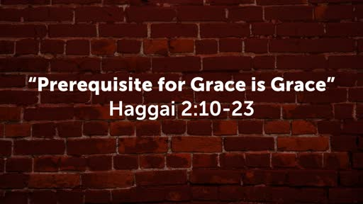 """Prerequisite for Grace is Grace"""