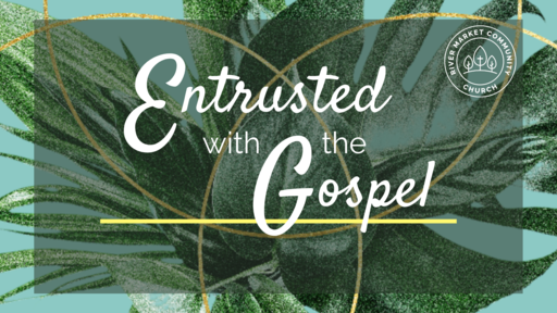 May 19, 2019 - 2 Timothy | Entrusted with the Gospel | 2 Timothy 3:10-17