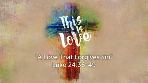 A Love That Forgives Sin