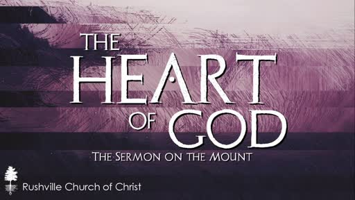 The Heart of God: The Sermon om the Mount (5/19/2019)
