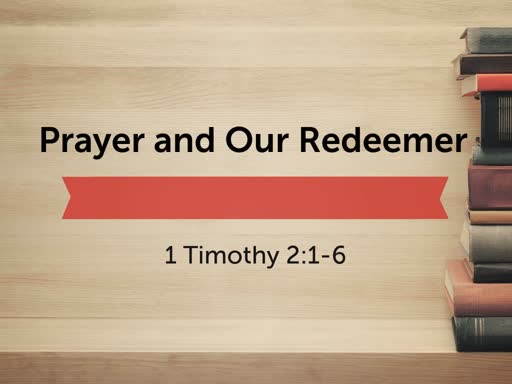 Prayer and Our Redeemer
