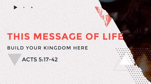 This Message of Life - Build Your Kingdom Here