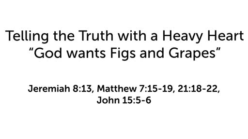 God wants Figs and Grapes