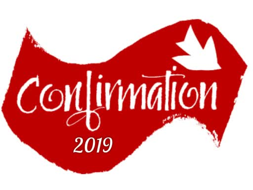 May 19, 2019 - Confirmation Sunday