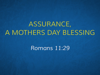 Asssurance: A Mother's Day Blessing