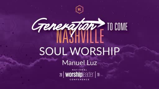 SOUL WORSHIP :: Manuel Luz