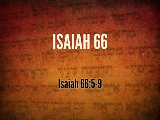 May 22, 2019 Wednesday - Isaiah 66:5-9