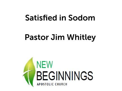 Wed 5/22 Satisfied in Sodom