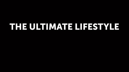 THE ULTIMATE LIFESTYLE