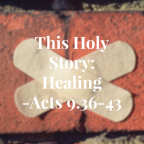 This Holy Story: Healing