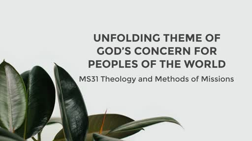 Unfolding theme of God's concern for peoples of the world