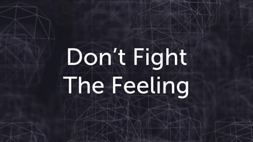 May 25 | Don't Fight the Feeling