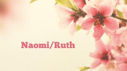 Naomi/Ruth