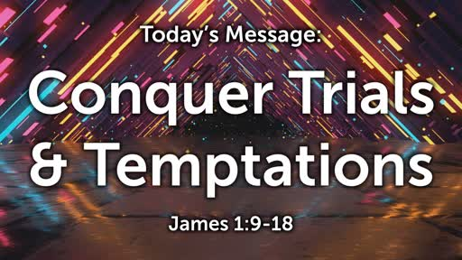 James 02: Conquer Trials & Temptations