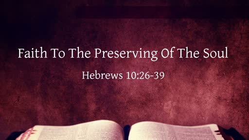 Faith To The Preserving Of The Soul