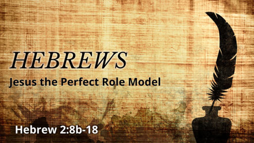 May 26, 2019 Jesus the Perfect Role Model
