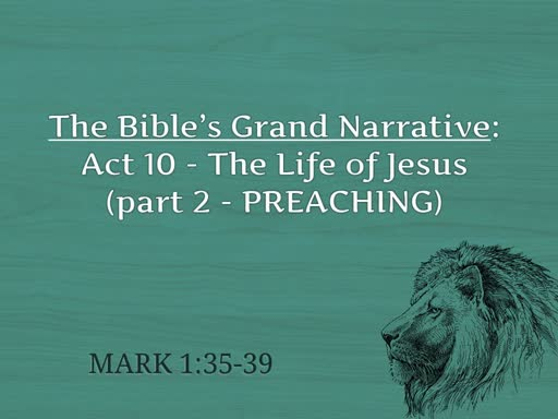 Act 10 - The Life of Jesus (preaching)