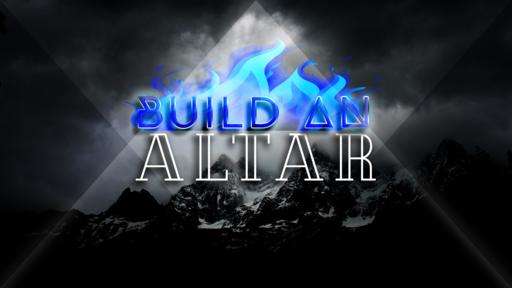 BUILD AN ALTAR_PT2_05262019
