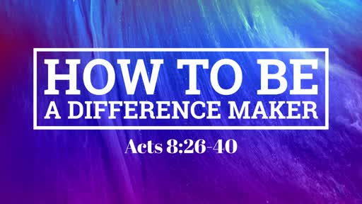 How to Be a Difference Maker