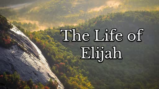 The Life of Elijah (May 26, 2019)