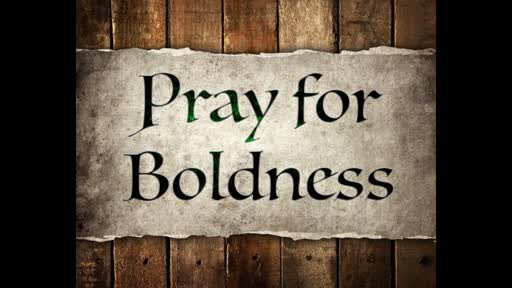 Pray for Boldness