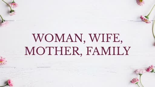 Woman, Wife, Mother, Family