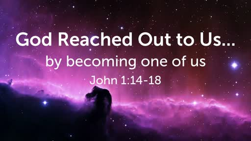 God Reached Out to Us...