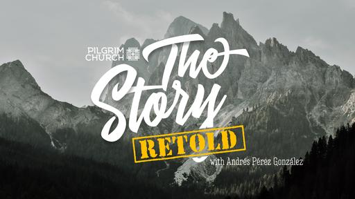 May 26, 2019 - The Story, Retold --Andrés Pérez González