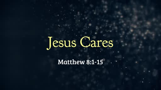Jesus Cares Part 2 - 05.26.19 AM