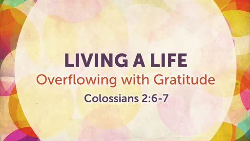 Living A Life Overflowing With Gratitude