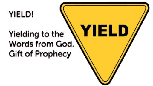 Yielding to the Gift of Prophecy