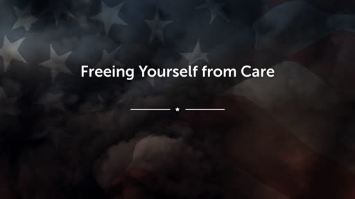 Freeing Yourself from Care