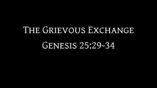 The Grievous Exchange