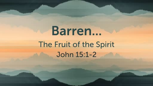 372 - Fruit of the Spirit - Conclusion