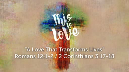 A Love That Transforms Lives