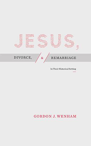Jesus, Divorce, and Remarriage
