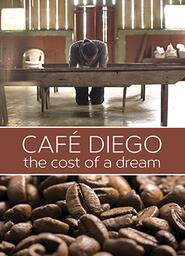 Café Diego - The Cost Of A Dream