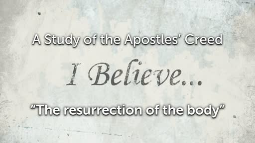 Sunday, May 29 - PM - Jack Caron -The Apostles' Creed - Resurrection