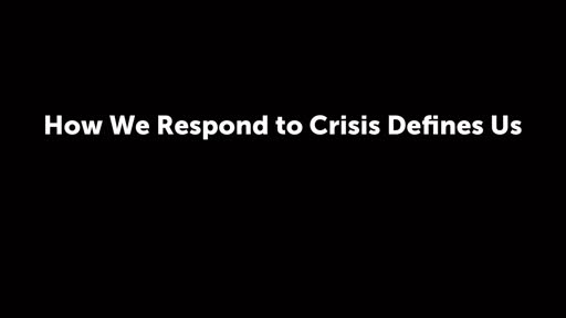 How We Respond to Crisis Defines Us (2)