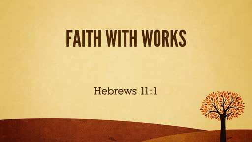 Faith With Works