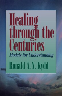 Healing through the Centuries: Models for Understanding
