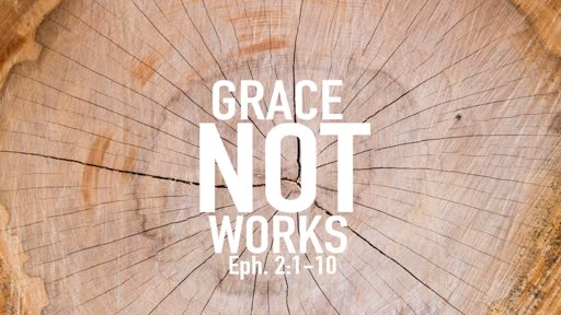 Grace NOT works