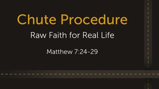 Chute Procedure